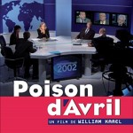 Poison d'avril de William Karel (2006)