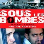 Sous les bombes (Taht el Qasef) de Philippe Aractingi (2008)