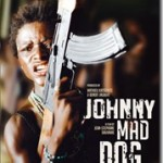 Johnny Mad Dog de Jean-Stéphane Sauvaire (2008)