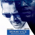 Deux Flics à Miami (Miami Vice) de Michael Mann (2006)