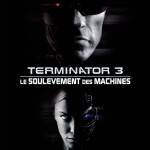 Terminator 3 : le Soulèvement des Machines (Terminator 3: Rise of the Machines) de Jonathan Mostow (2003)