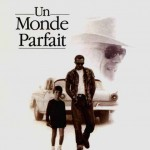 Un Monde parfait (A perfect world) de Clint Eastwood (1993)