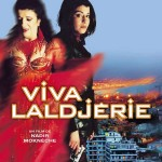 Viva Laldjérie de Nadir Moknèche (2003)