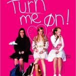 Turn me on (Få meg på, for faen) de Jannicke Systad Jacobsen (2011)