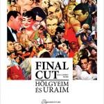 Final Cut – Mesdames et Messieurs (Final Cut – Hölgyeim és uraim) de György Pálfi (2012)