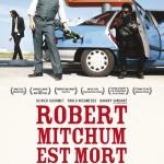 Robert Mitchum est mort de Olivier Babinet et Fred Kihn