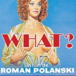 Quoi ? (Che ?) de Roman Polanski (1972)