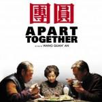 Apart Together (Tuan Yuan) de Wang Quan'An (2010)